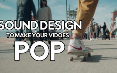 Sound design to make your videos POP