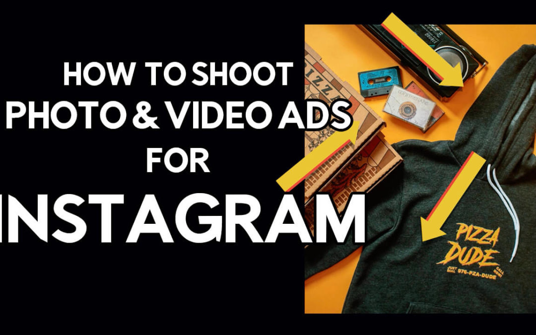 How to shoot photo and video ads for Instagram